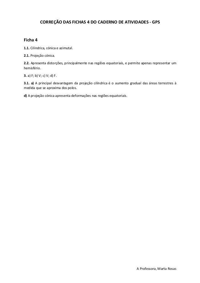A Professora, Marta Rosas CORRE��O DAS FICHAS 4 DO CADERNO DE ATIVIDADES - GPS Ficha 4 1.1. Cil�ndrica, c�nica e azimutal....