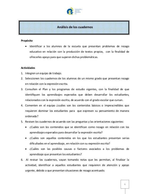 1 Análisis de los cuadernos Propósito  Identificar a los alumnos de la escuela que presentan problemas de rezago educativ...