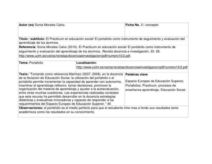 Autor (es) Sonia Morales Calvo.Ficha No. 5 / concepto Título / subtítulo: El Practicum en educación social/ El portafolio ...