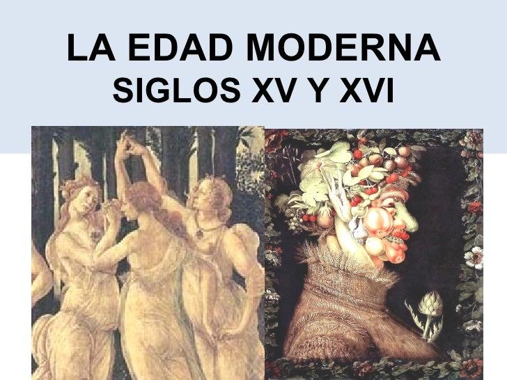 LA EDAD MODERNA SIGLOS XV Y XVI