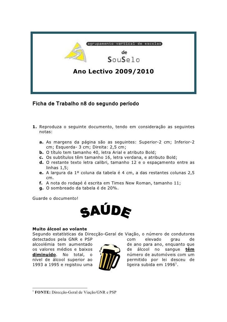 Ano Lectivo 2009/2010     Ficha de Trabalho n8 do segundo período    1. Reproduza o seguinte documento, tendo em considera...