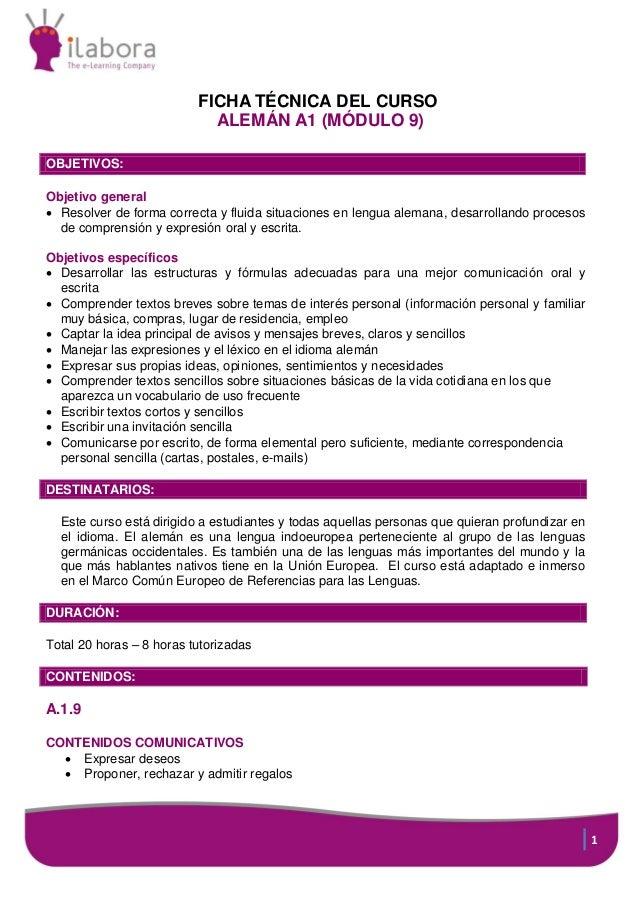 FICHA TÉCNICA DEL CURSO ALEMÁN A1 (MÓDULO 9) OBJETIVOS: Objetivo general  Resolver de forma correcta y fluida situaciones...