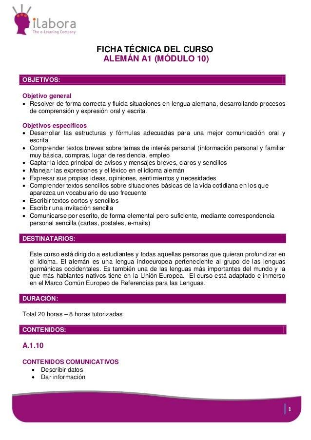FICHA TÉCNICA DEL CURSO ALEMÁN A1 (MÓDULO 10) OBJETIVOS: Objetivo general  Resolver de forma correcta y fluida situacione...