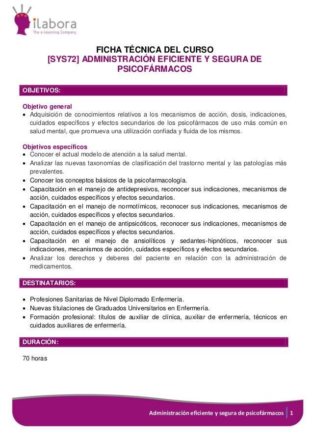 Administración eficiente y segura de psicofármacos 1 FICHA TÉCNICA DEL CURSO [SYS72] ADMINISTRACIÓN EFICIENTE Y SEGURA DE ...