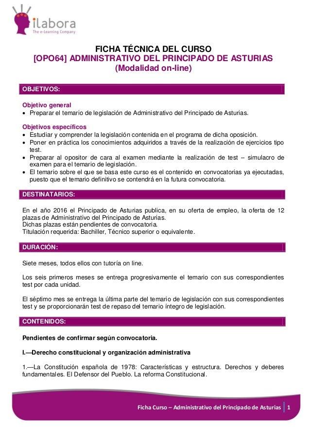 Ficha Curso – Administrativo del Principado de Asturias 1 FICHA TÉCNICA DEL CURSO [OPO64] ADMINISTRATIVO DEL PRINCIPADO DE...