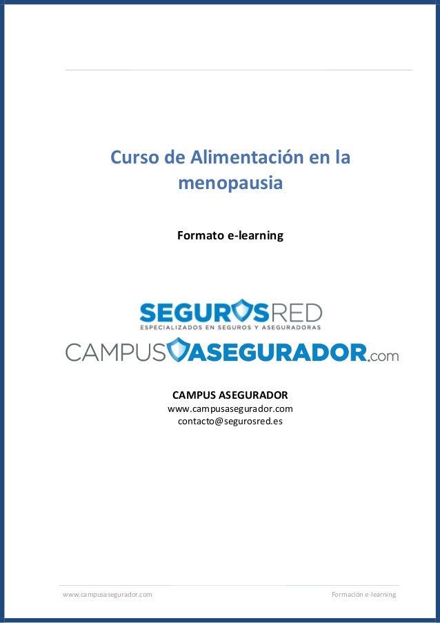 www.campusasegurador.com Formación e-learning Curso de Alimentación en la menopausia Formato e-learning CAMPUS ASEGURADOR ...