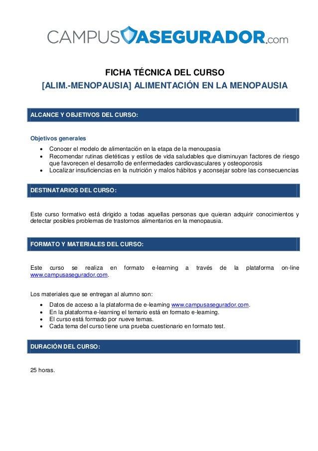 FICHA TÉCNICA DEL CURSO [ALIM.-MENOPAUSIA] ALIMENTACIÓN EN LA MENOPAUSIA ALCANCE Y OBJETIVOS DEL CURSO: Objetivos generale...