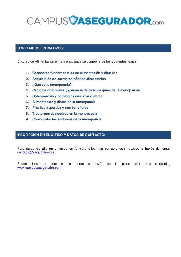 CONTENIDOS FORMATIVOS: El curso de Alimentación en la menopausia se compone de los siguientes temas: 1. Conceptos fundamen...