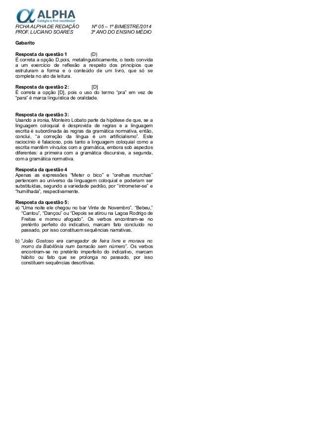 FICHA ALPHA DE REDAÇÃO Nº 05 – 1º BIMESTRE/2014 PROF. LUCIANO SOARES 3º ANO DO ENSINO MÉDIO Gabarito Resposta da questão 1...