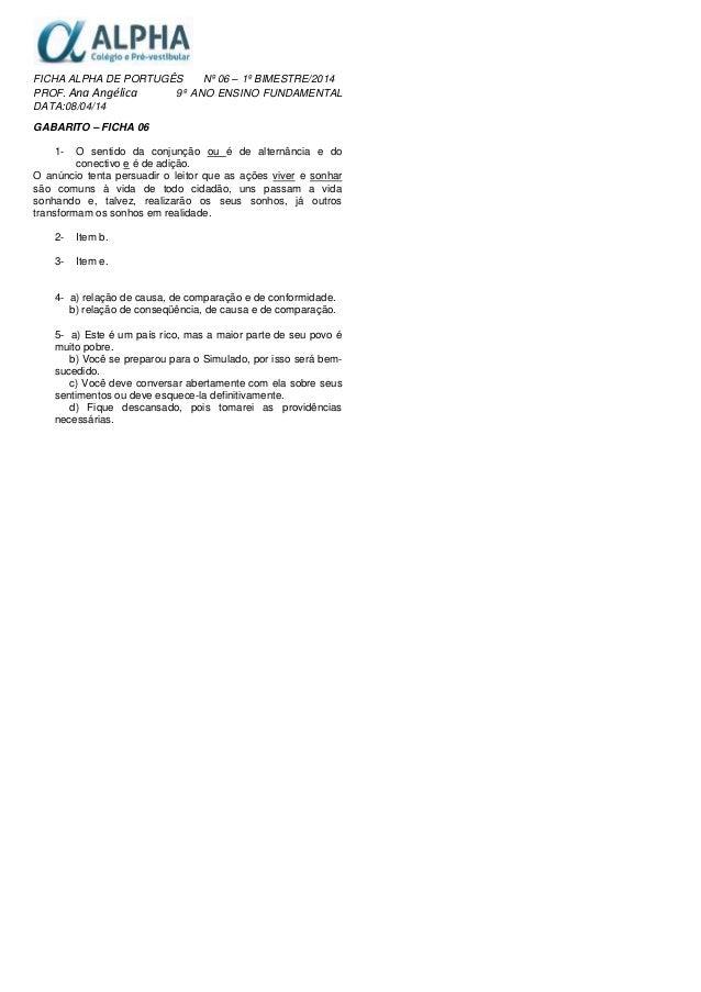 FICHA ALPHA DE PORTUGÊS Nº 06 – 1º BIMESTRE/2014 PROF. Ana Angélica 9º ANO ENSINO FUNDAMENTAL DATA:08/04/14 GABARITO – FIC...