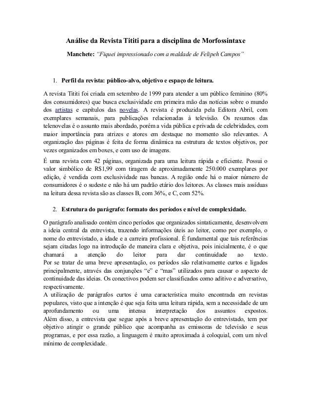 """Análise da Revista Tititi para a disciplina de Morfossintaxe  Manchete: """"Fiquei impressionado com a maldade de Felipeh Cam..."""