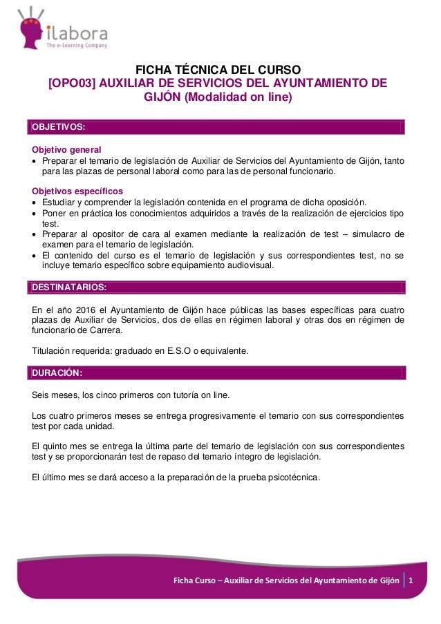 Ficha Curso – Auxiliar de Servicios del Ayuntamiento de Gijón 1 FICHA TÉCNICA DEL CURSO [OPO03] AUXILIAR DE SERVICIOS DEL ...