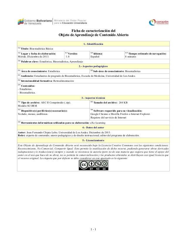 Ficha de caracterización del Objeto de Aprendizaje de Contenido Abierto 1.- Identificación 1.1  Título: Bioestadística Bás...