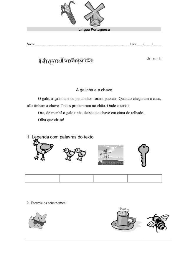 Língua Portuguesa Nome ___________________________________________________________ Data ____/_____/_____ ch – nh - lh A ga...