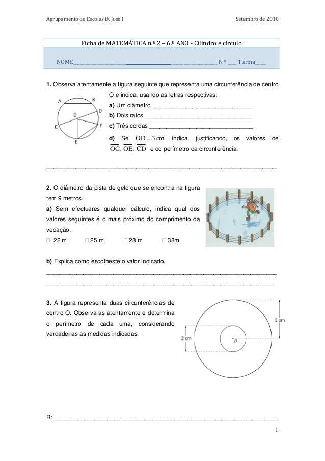 Agrupamento de Escolas D. José I  Setembro de 2010  Ficha de MATEMÁTICA n.º 2 – 6.º ANO - Cilindro e círculo NOME_________...