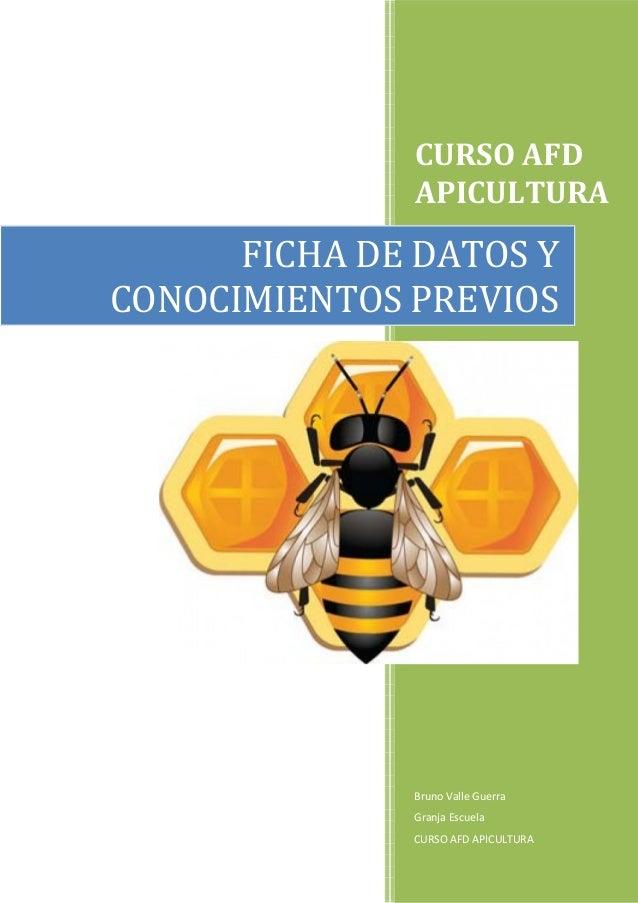 CURSO AFD APICULTURA  FICHA DE DATOS Y CONOCIMIENTOS PREVIOS  Bruno Valle Guerra Granja Escuela CURSO AFD APICULTURA