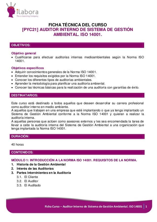 Ficha Curso – Auditor Interno de Sistema de Gestión Ambiental. ISO 14001 1 FICHA TÉCNICA DEL CURSO [PYC21] AUDITOR INTERNO...