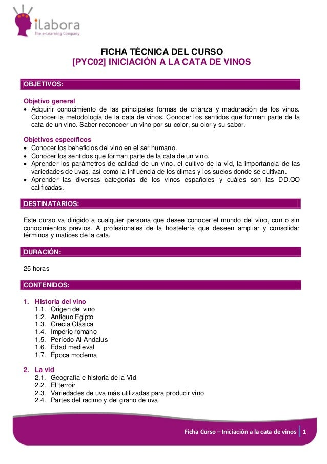 Ficha Curso – Iniciación a la cata de vinos 1 FICHA TÉCNICA DEL CURSO [PYC02] INICIACIÓN A LA CATA DE VINOS OBJETIVOS: Obj...