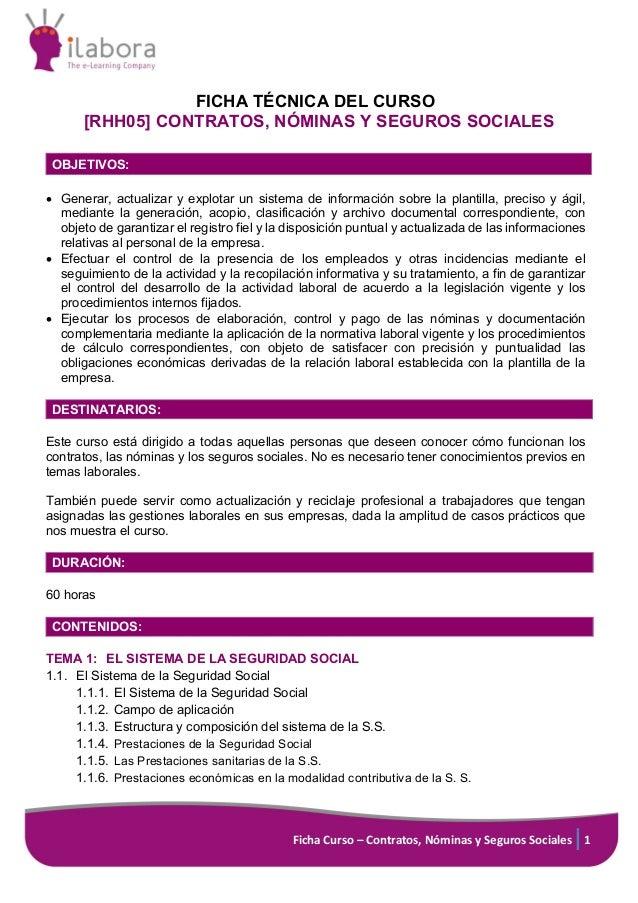 Ficha Curso – Contratos, Nóminas y Seguros Sociales 1 FICHA TÉCNICA DEL CURSO [RHH05] CONTRATOS, NÓMINAS Y SEGUROS SOCIALE...