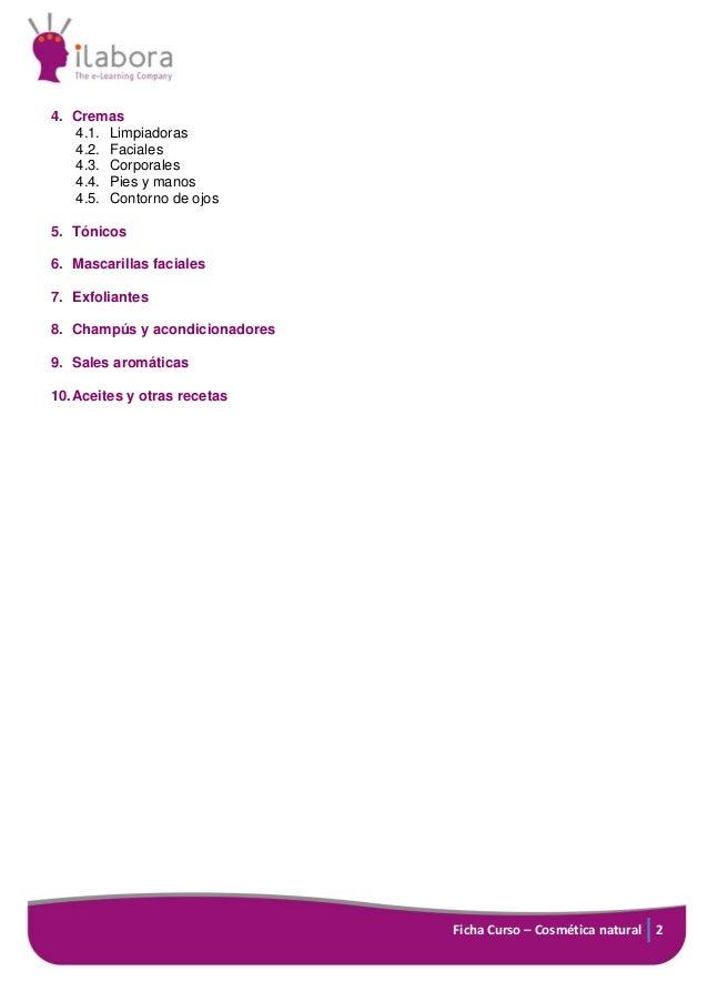 Ficha Curso – Cosmética natural 2 4. Cremas 4.1. Limpiadoras 4.2. Faciales 4.3. Corporales 4.4. Pies y manos 4.5. Contorno...