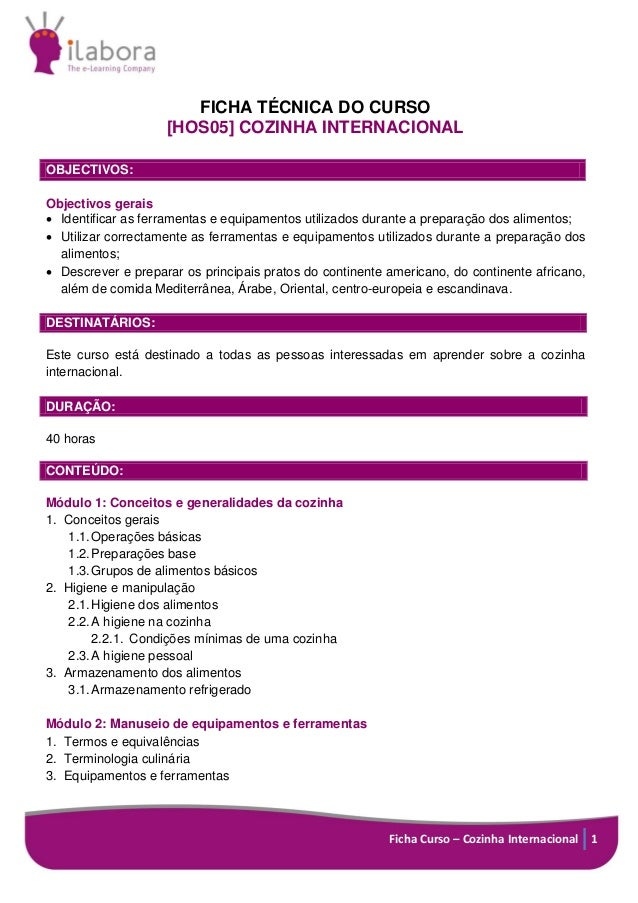 Ficha Curso – Cozinha Internacional 1 FICHA TÉCNICA DO CURSO [HOS05] COZINHA INTERNACIONAL OBJECTIVOS: Objectivos gerais ...