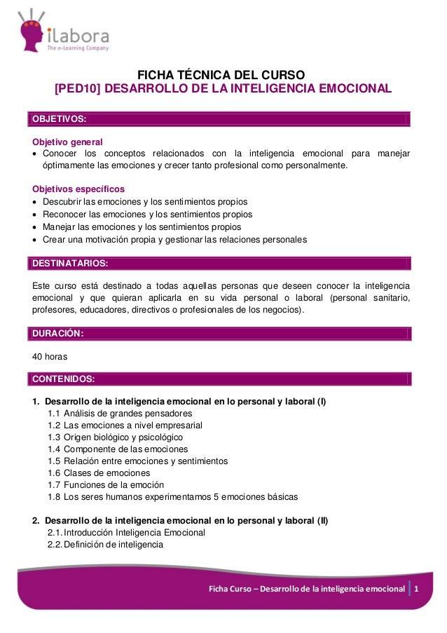 Ficha Curso – Desarrollo de la inteligencia emocional 1 FICHA TÉCNICA DEL CURSO [PED10] DESARROLLO DE LA INTELIGENCIA EMOC...