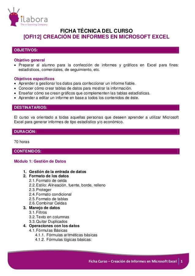 Ficha Curso – Creación de Informes en Microsoft Excel 1 FICHA TÉCNICA DEL CURSO [OFI12] CREACIÓN DE INFORMES EN MICROSOFT ...