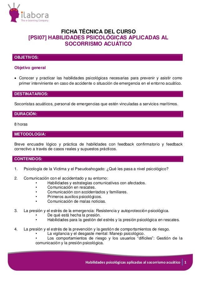 Habilidades psicológicas aplicadas al socorrismo acuático 1 FICHA TÉCNICA DEL CURSO [PSI07] HABILIDADES PSICOLÓGICAS APLIC...