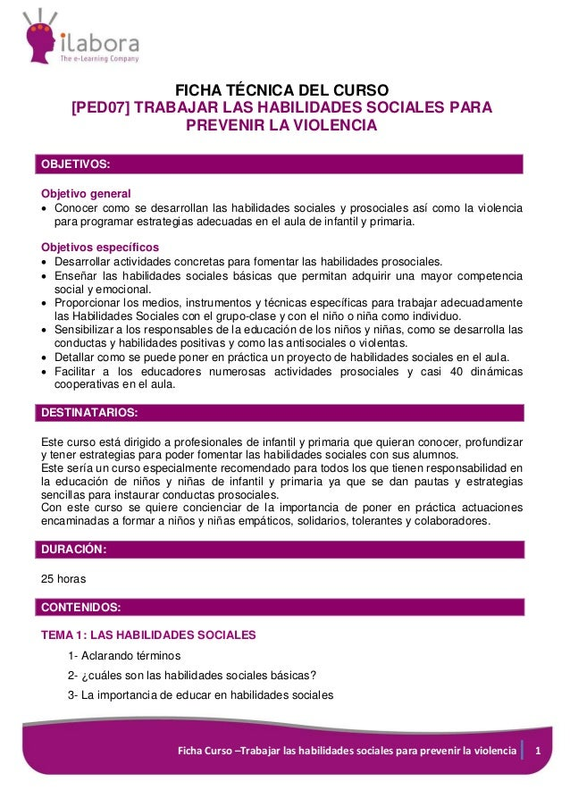Ficha Curso –Trabajar las habilidades sociales para prevenir la violencia 1 FICHA TÉCNICA DEL CURSO [PED07] TRABAJAR LAS H...