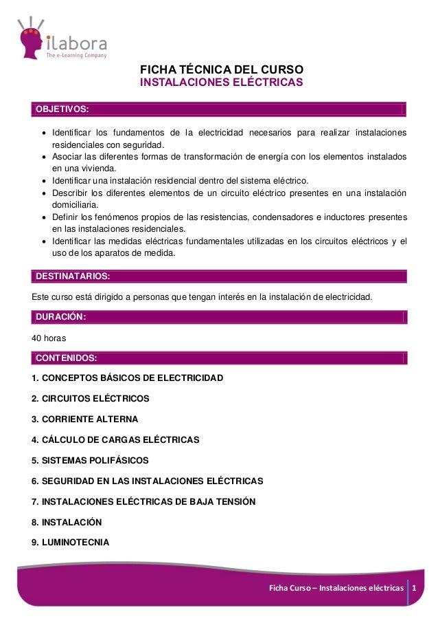 Ficha Curso – Instalaciones eléctricas 1 FICHA TÉCNICA DEL CURSO INSTALACIONES ELÉCTRICAS OBJETIVOS:  Identificar los fun...