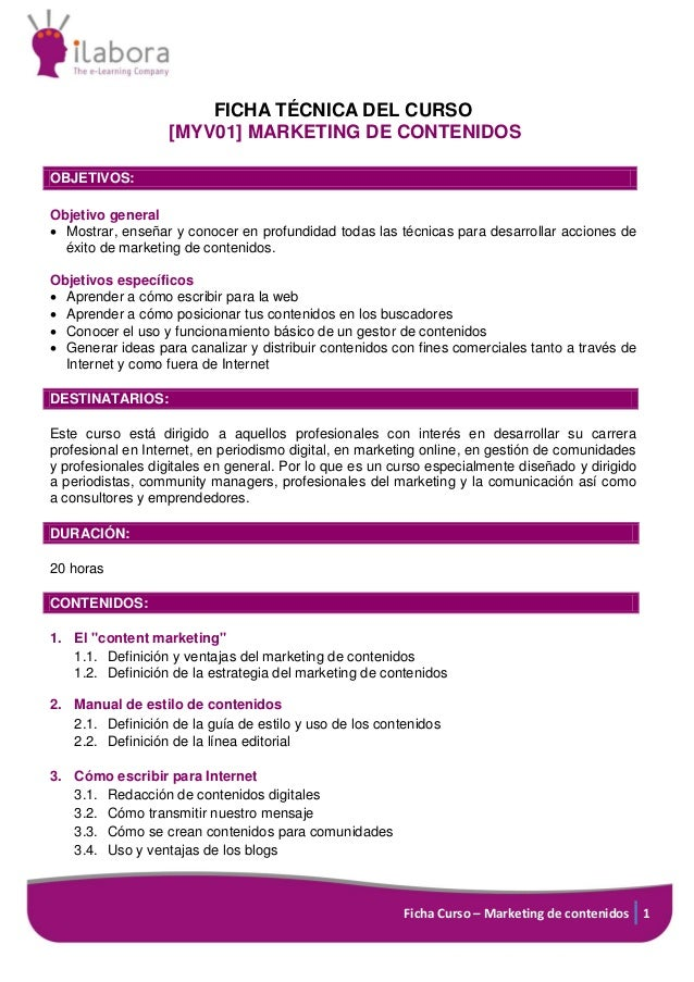 Ficha Curso – Marketing de contenidos 1 FICHA TÉCNICA DEL CURSO [MYV01] MARKETING DE CONTENIDOS OBJETIVOS: Objetivo genera...