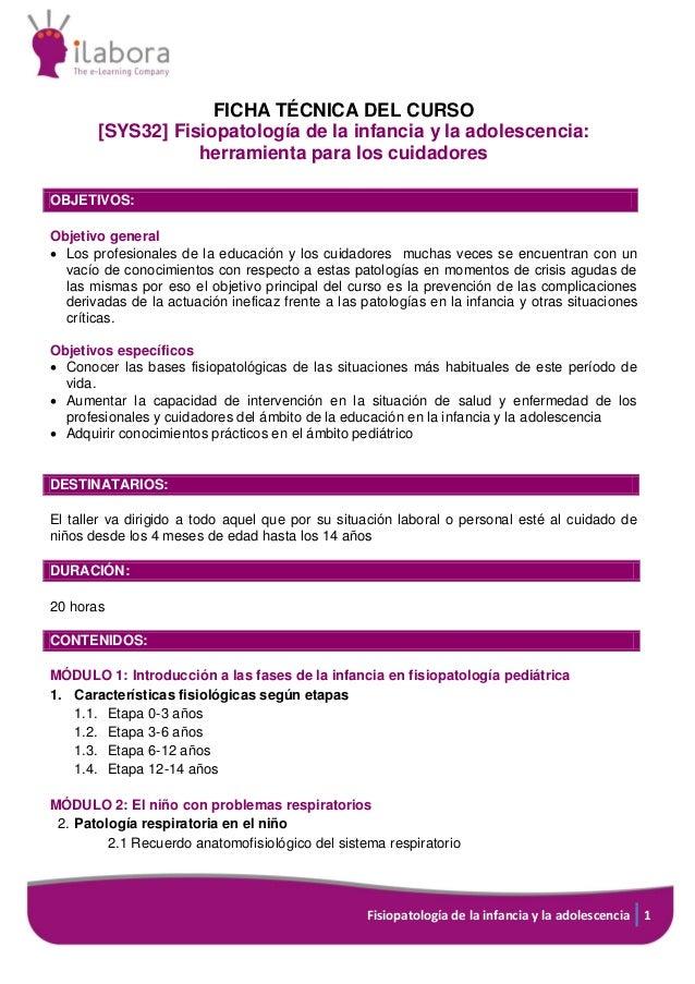 Fisiopatología de la infancia y la adolescencia 1 FICHA TÉCNICA DEL CURSO [SYS32] Fisiopatología de la infancia y la adole...