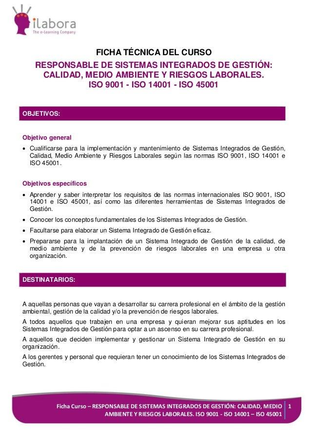 Ficha Curso – RESPONSABLE DE SISTEMAS INTEGRADOS DE GESTIÓN: CALIDAD, MEDIO AMBIENTE Y RIESGOS LABORALES. ISO 9001 - ISO 1...