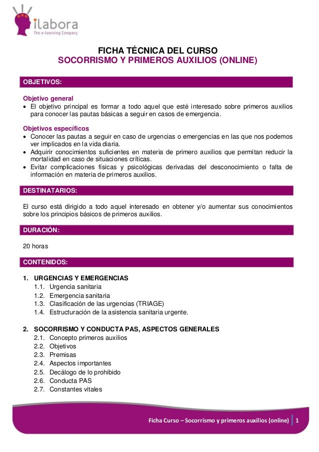 Ficha Curso – Socorrismo y primeros auxilios (online) 1 FICHA TÉCNICA DEL CURSO SOCORRISMO Y PRIMEROS AUXILIOS (ONLINE) OB...