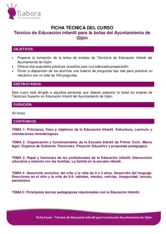 Ficha Curso – Técnico de Educación infantil para la bolsa del Ayuntamiento de Gijón FICHA TÉCNICA DEL CURSO Técnico de Edu...