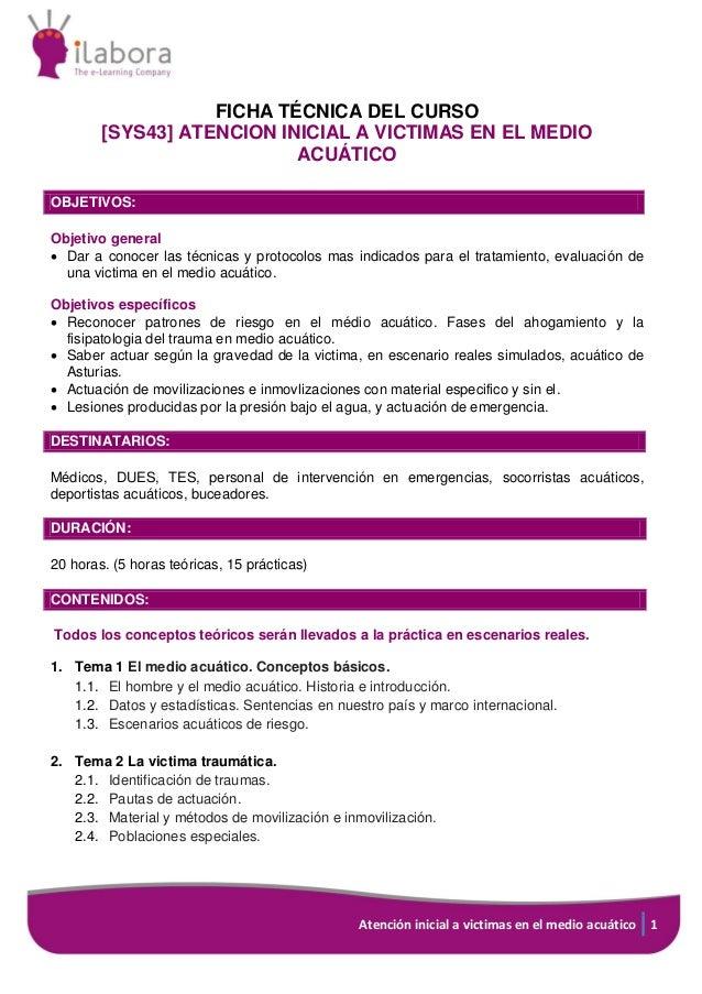 Atención inicial a victimas en el medio acuático 1 FICHA TÉCNICA DEL CURSO [SYS43] ATENCION INICIAL A VICTIMAS EN EL MEDIO...