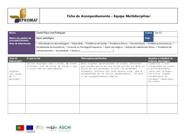 Ficha de Acompanhamento – Equipa Multidisciplinar  Nome  Daniel Filipe Lima Rodrigues  Turma  Motivo do pedido de acompanh...