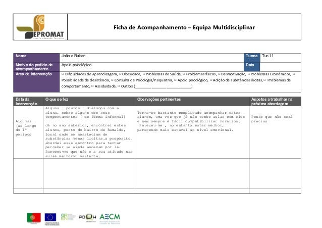 Ficha de Acompanhamento – Equipa Multidisciplinar  Nome  João e Rúben  Turma  Motivo do pedido de acompanhamento Área de I...