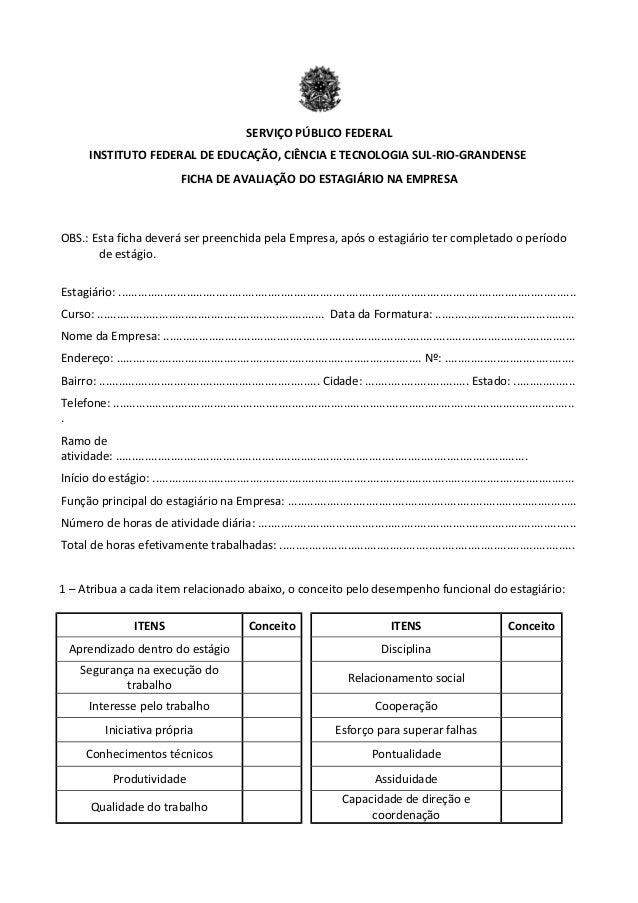 SERVIÇO PÚBLICO FEDERAL INSTITUTO FEDERAL DE EDUCAÇÃO, CIÊNCIA E TECNOLOGIA SUL-RIO-GRANDENSE FICHA DE AVALIAÇÃO DO ESTAGI...