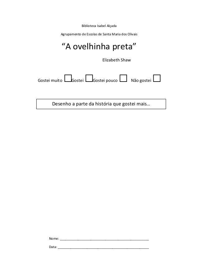 """Biblioteca Isabel Alçada           Agrupamento de Escolas de Santa Maria dos Olivais            """"A ovelhinha preta""""       ..."""