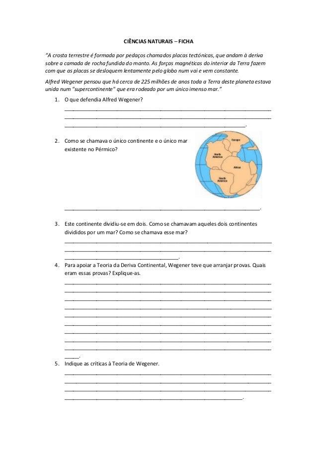 """CIÊNCIAS NATURAIS – FICHA""""A crosta terrestre é formada por pedaços chamados placas tectónicas, que andam à derivasobre a c..."""