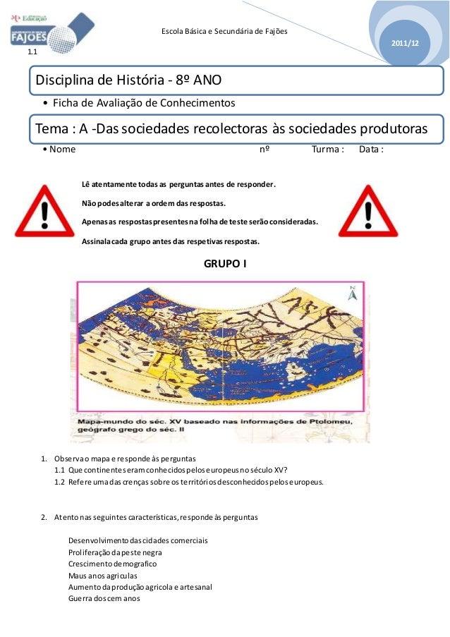 Escola Básica e Secundária de Fajões 2011/12 1.1 Lê atentamente todas as perguntasantes de responder. Não podesalterar a o...