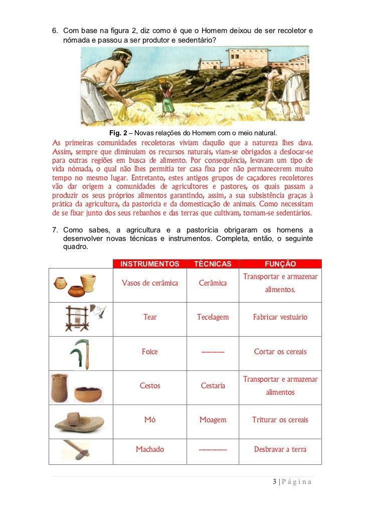 6. Com base na figura 2, diz como é que o Homem deixou de ser recoletor e   nómada e passou a ser produtor e sedentário?  ...