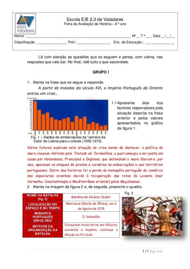 Escola E/B 2,3 de Valadares                             Ficha de Avaliação de História – 8 º anoNome: ____________________...