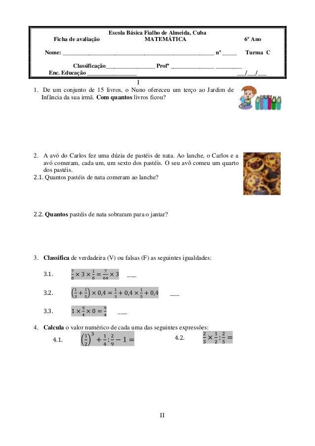 Escola Básica Fialho de Almeida, Cuba          Ficha de avaliação                 MATEMÁTICA                        6º Ano...