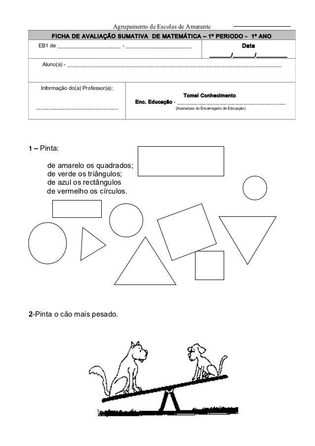 Agrupamento de Escolas de Amarante        FICHA DE AVALIAÇÃO SUMATIVA DE MATEMÁTICA – 1º PERIODO - 1º ANO   EB1 de _______...