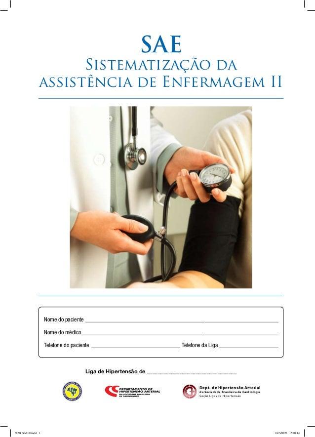 Dept. de Hipertensão Arterial da Sociedade Brasileira de Cardiologia Seção Ligas de Hipertensão SAE Sistematização da assi...