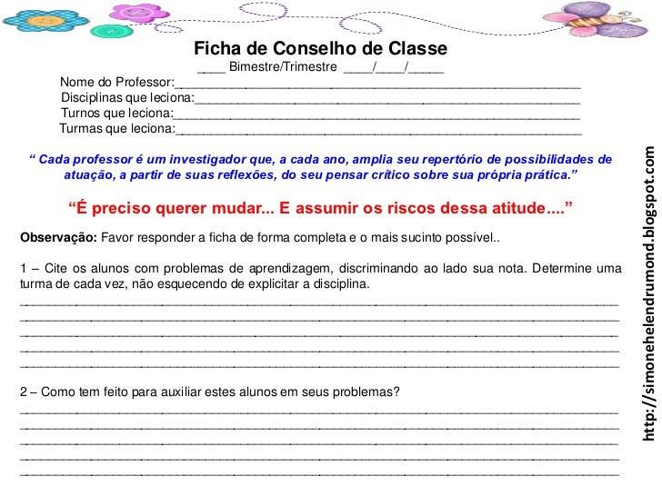 Ficha de Conselho de Classe                              ____ Bimestre/Trimestre ____/____/_____      Nome do Professor:__...