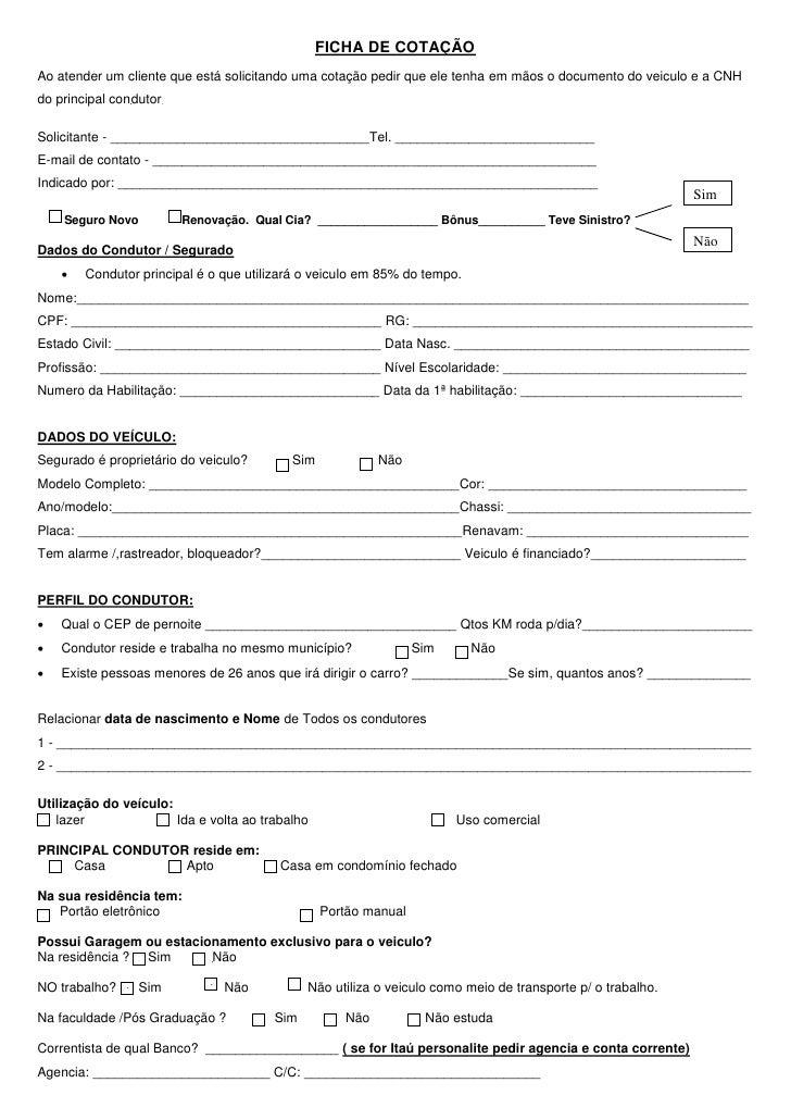 FICHA DE COTAÇÃOAo atender um cliente que está solicitando uma cotação pedir que ele tenha em mãos o documento do veiculo ...