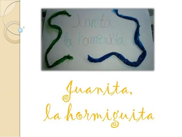 Juanita,la hormiguita